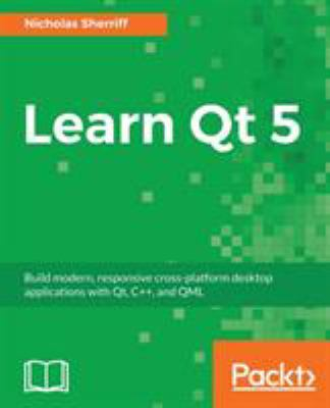 Learn QT 5 by Nicholas Sherriff | 9781788478854 | Reviews