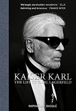 Kaiser Karl: The Life of Karl Lagerfeld