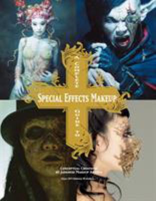 A Complete Guide to Special Effects Makeup 9781781161449