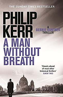 A Man Without Breath: A Bernie Gunther Novel 9781780876276