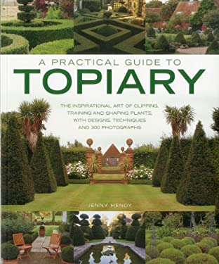A Practical Guide to Topiary 9781780191249
