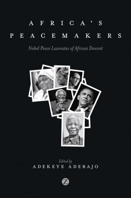 Africa's Peacemakers: Nobel Peace Laureates of African Descent 9781780329437