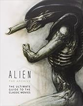 Alien: The Archive-The Ultimate Guide to the Classic Movies 22235701