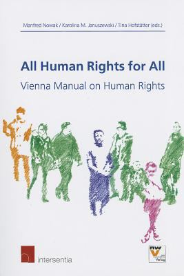 All Human Rights for All: Vienna Manual on Human Rights 9781780681214