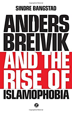 Anders Breivik and the Rise of Islamaphobia 9781783600076