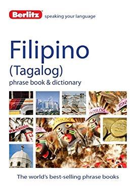 Berlitz Filipino (Tagalog) Phrase Book & Dictionary 9781780043777
