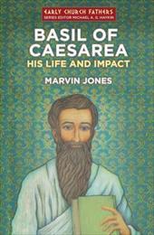 Basil of Caesarea: His Life and Impact 21898615