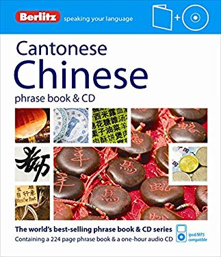 Berlitz Cantonese Chinese Phrase Book & CD [With Phrase Book] 9781780042947