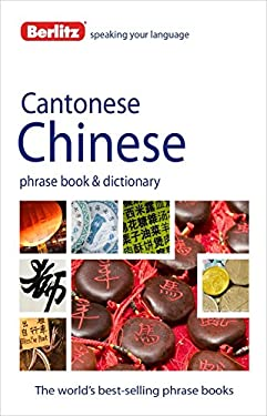 Berlitz Cantonese Chinese Phrase Book and Dictionary 9781780042862