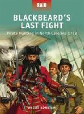 Blackbeard's Last Fight - Pirate Hunting in North Carolina 1718 9781780961958