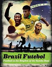 Brazil futebol: Football to the Rhythm of the Samba Beat 21378221