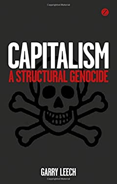 Capitalism: A Structural Genocide 9781780321998