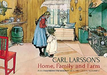 Carl Larsson's Home, Family and Farm: Paintings from the Swedish Arts and Crafts Movement 9781782500476