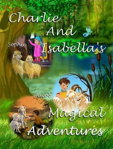 Charlie and Isabella's Magical Adventures 9781781650127