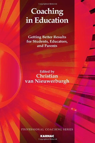 Coaching in Education: Getting Better Results for Students, Educators and Parents 9781780490793