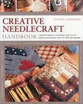 Creative Needlecraft Handbook: A Practical Guide to Techniques with Over 65 Step-By-Step Projects Shown in 1000 Photographs
