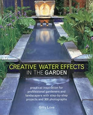 Creative Water Effects in the Garden 9781780191515