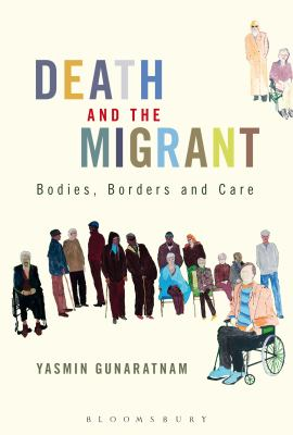 Death and the Migrant: Bodies, Borders and Care 9781780934051