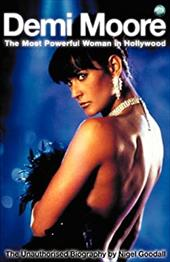 Demi Moore: The Most Powerful Woman in Hollywood 20079101