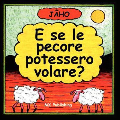 E Se Le Pecore Potessero Volare? 9781780920658