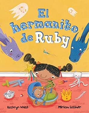 El Hermanito de Ruby = Ruby's Baby Brother (Spanish Edition)