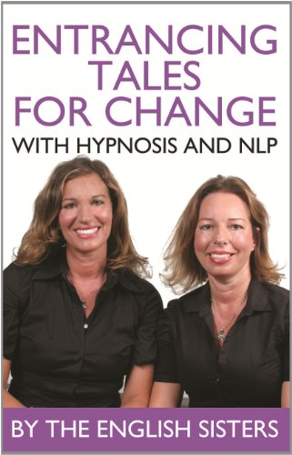 En-Trancing Tales for Change with Nlp and Hypnosis by the English Sisters 9781780922034