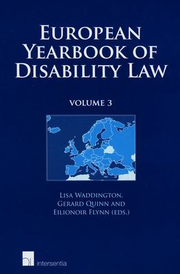 European Yearbook of Disability Law: Volume 3 9781780680903