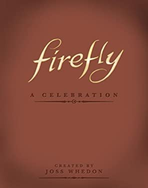 Firefly: A Celebration (Anniversary Edition) 9781781161685