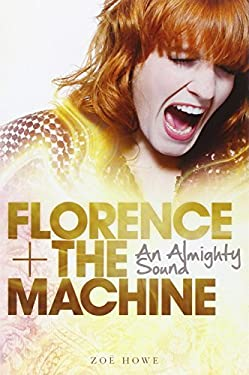 Florence + the Machine: An Almighty Sound 9781780385136