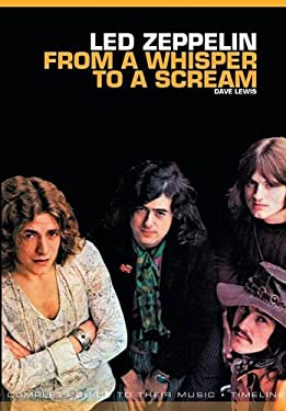From a Whisper to a Scream: Complete Guide to the Music of Led Zeppelin 9781780385471