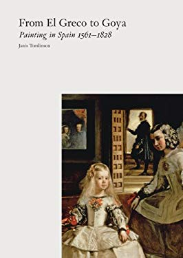 From El Greco to Goya: Painting in Spain, 1561-1828 - Tomlinson, Janis