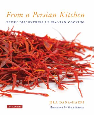 From a Persian Kitchen: Fresh Discoveries in Iranian Cooking 9781780768014
