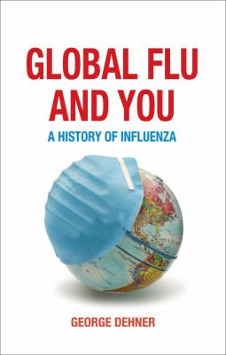 Global Flu and You: A History of Influenza 9781780230283