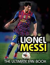 Lionel Messi: The Ultimate Fan Book 20838136