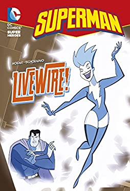 Livewire! (DC Super Heroes: Superman Chapter Books)