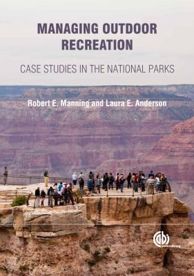 Managing Outdoor Recreation: Case Studies in the National Parks 9781780641874
