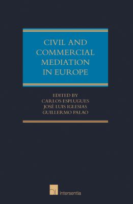 Mediation in Civil and Commercial Matters in Europe 9781780680774