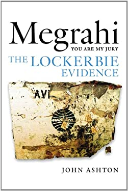 Megrahi: You Are My Jury: The Lockerbie Evidence 9781780270159