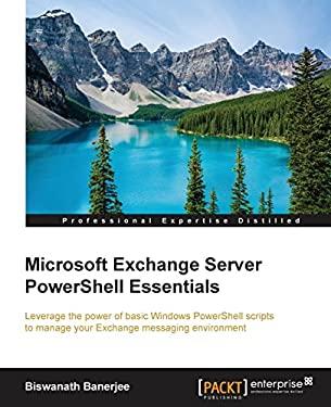 Microsoft Exchange Server PowerShell Essentials
