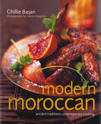 Modern Moroccan: Ancient Traditions, Contemporary Cooking 9781780190549