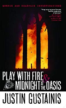 Morris and Chastain Investigations: Play with Fire & Midnight at the Oasis 9781781080825