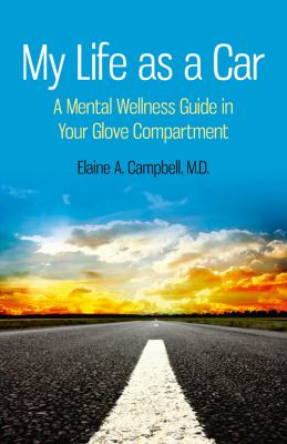 My Life as a Car: A Mental Wellness Guide in Your Glove Compartment 9781780991252