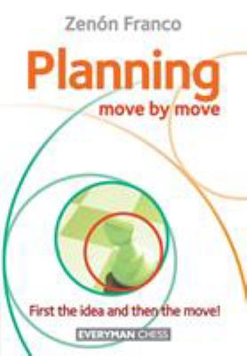 Planning: Move by Move as book, audiobook or ebook.