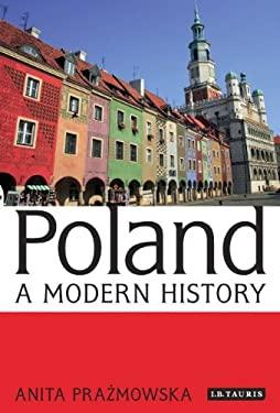 Poland: A Modern History 9781780762883
