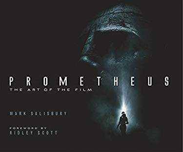 Prometheus: The Art of the Film 9781781161098