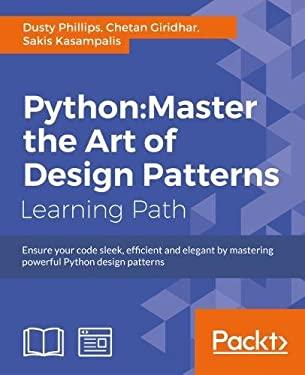 Python: Master the Art of Design Patterns