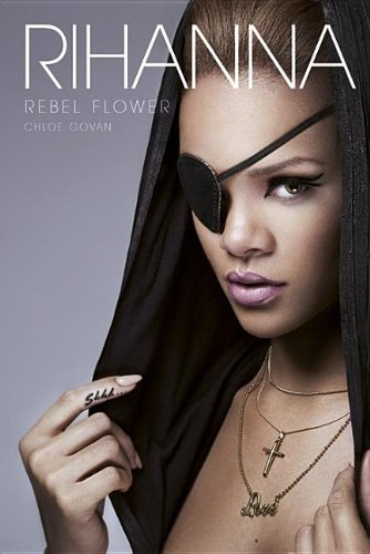 Rihanna: Rebel Flower 9781780381275