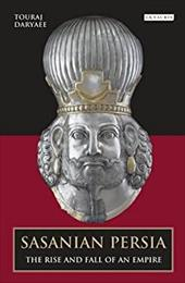 Sasanian Persia: The Rise and Fall of an Empire 19451418