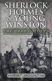 Sherlock Holmes and Young Winston: The Giant Moles 20627780