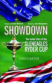 Showdown: The Inside Story of the Gleneagles Ryder Cup 22129410